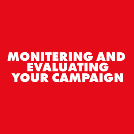Monitoring and evaluating your campaign