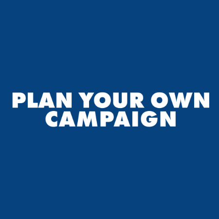 Plan your own campaign