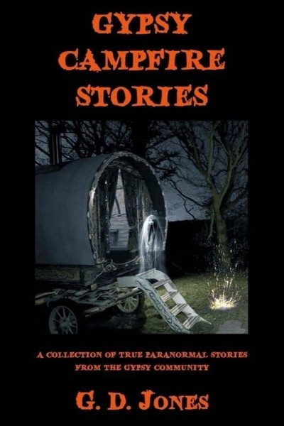 Cover of Gypsy Campfire stories: A collection of true paranormal stories from the Gypsy community.