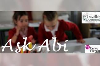 Ask Abi – Our regular education advice column from the Traveller Movement